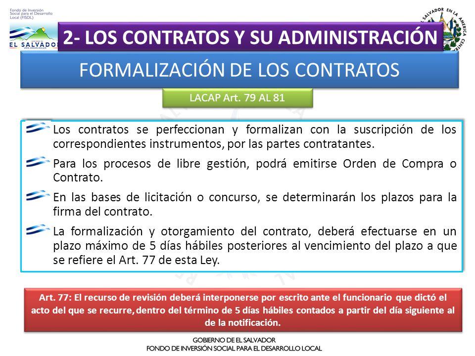 FORMALIZACIÓN DE LOS CONTRATOS 2- LOS CONTRATOS Y SU ADMINISTRACIÓN Los contratos se perfeccionan y formalizan con la suscripción de los correspondien