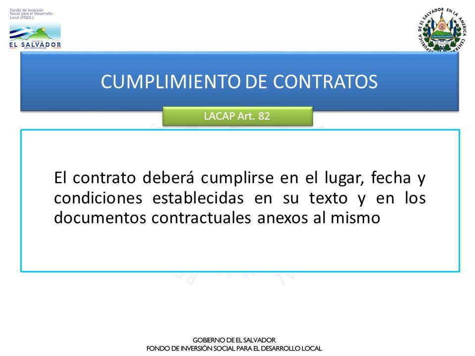 El contrato deberá cumplirse en el lugar, fecha y condiciones establecidas en su texto y en los documentos contractuales anexos al mismo CUMPLIMIENTO