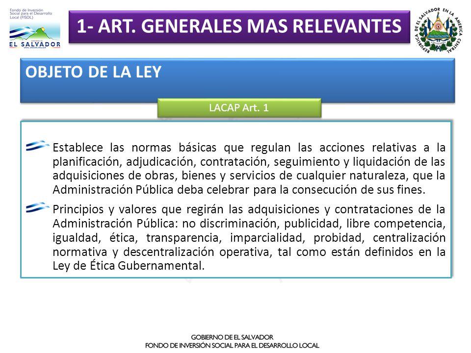 OBJETO DE LA LEY LACAP Art. 1 Establece las normas básicas que regulan las acciones relativas a la planificación, adjudicación, contratación, seguimie