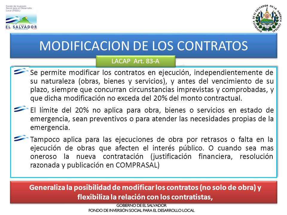 MODIFICACION DE LOS CONTRATOS Se permite modificar los contratos en ejecución, independientemente de su naturaleza (obras, bienes y servicios), y ante
