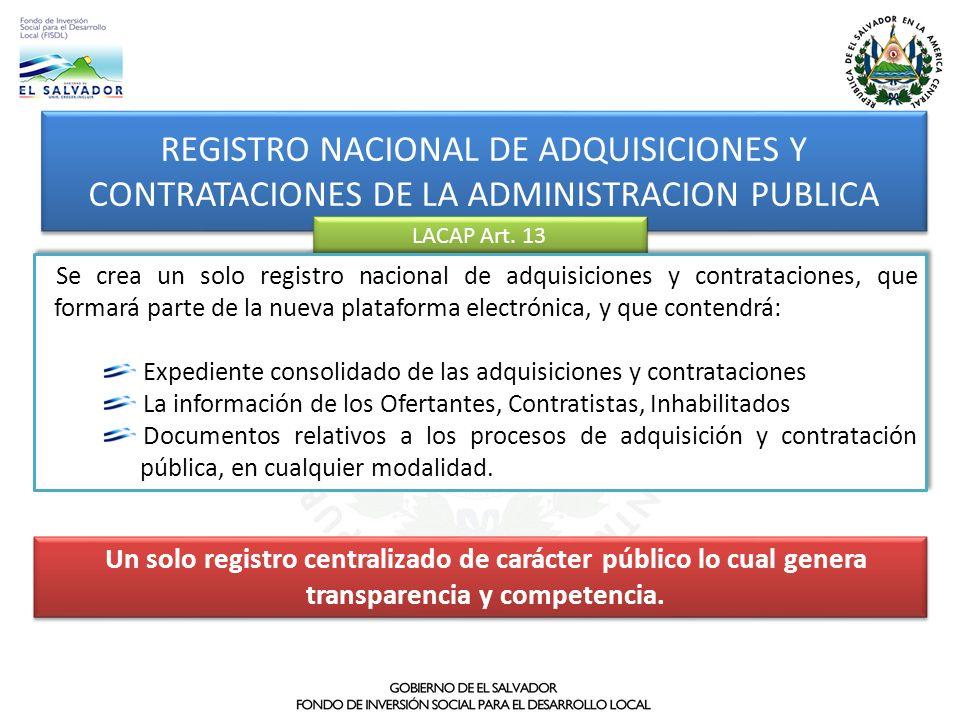 Un solo registro centralizado de carácter público lo cual genera transparencia y competencia. REGISTRO NACIONAL DE ADQUISICIONES Y CONTRATACIONES DE L