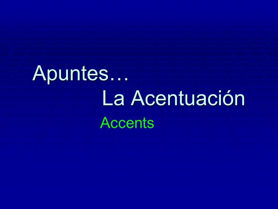Apuntes… La Acentuación Accents