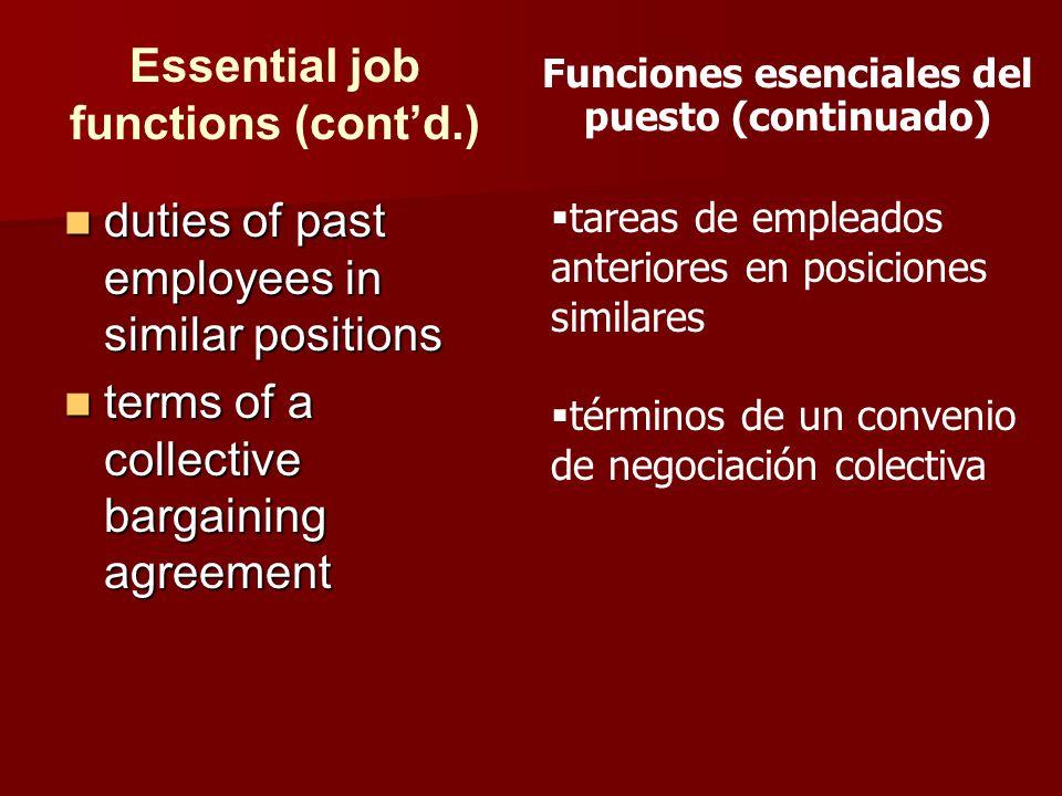 Essential job functions (contd.) duties of past employees in similar positions duties of past employees in similar positions terms of a collective bar
