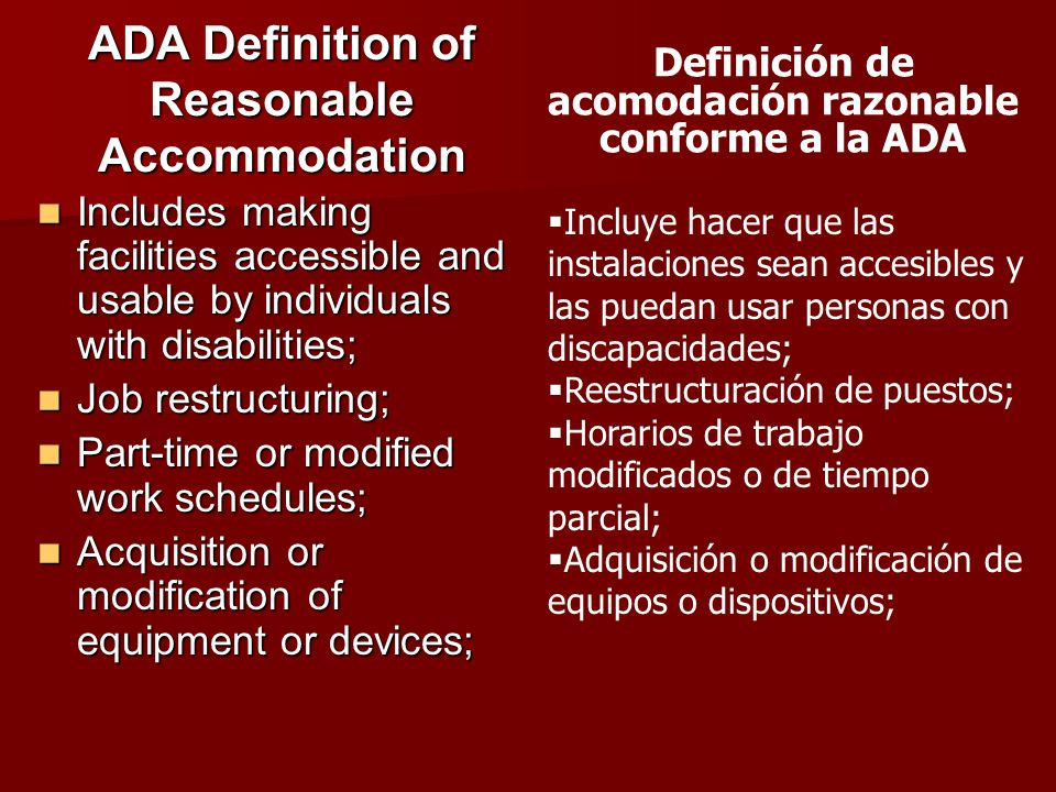 ADA Definition of Reasonable Accommodation Includes making facilities accessible and usable by individuals with disabilities; Includes making faciliti