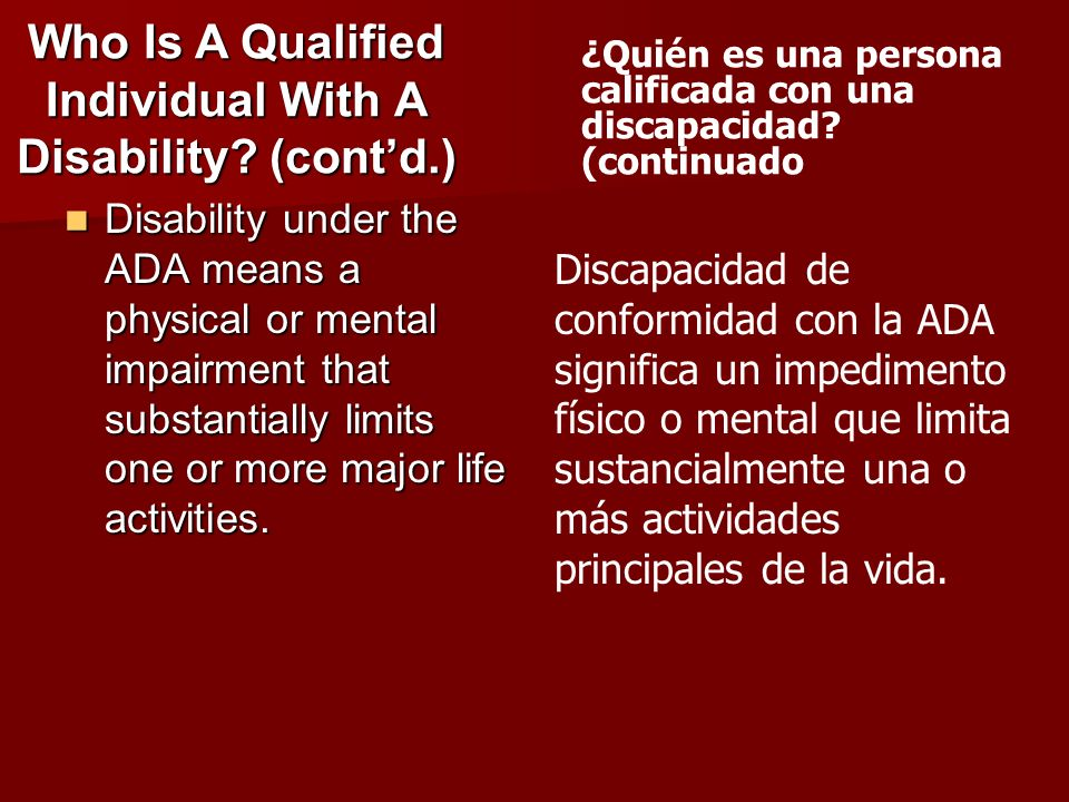 Disability under the ADA means a physical or mental impairment that substantially limits one or more major life activities. Disability under the ADA m