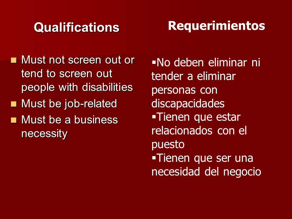 Qualifications Must not screen out or tend to screen out people with disabilities Must not screen out or tend to screen out people with disabilities M