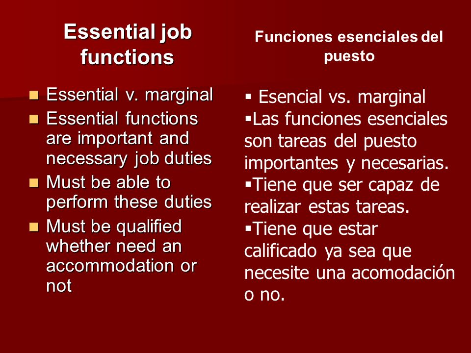 Essential job functions Essential v. marginal Essential v. marginal Essential functions are important and necessary job duties Essential functions are