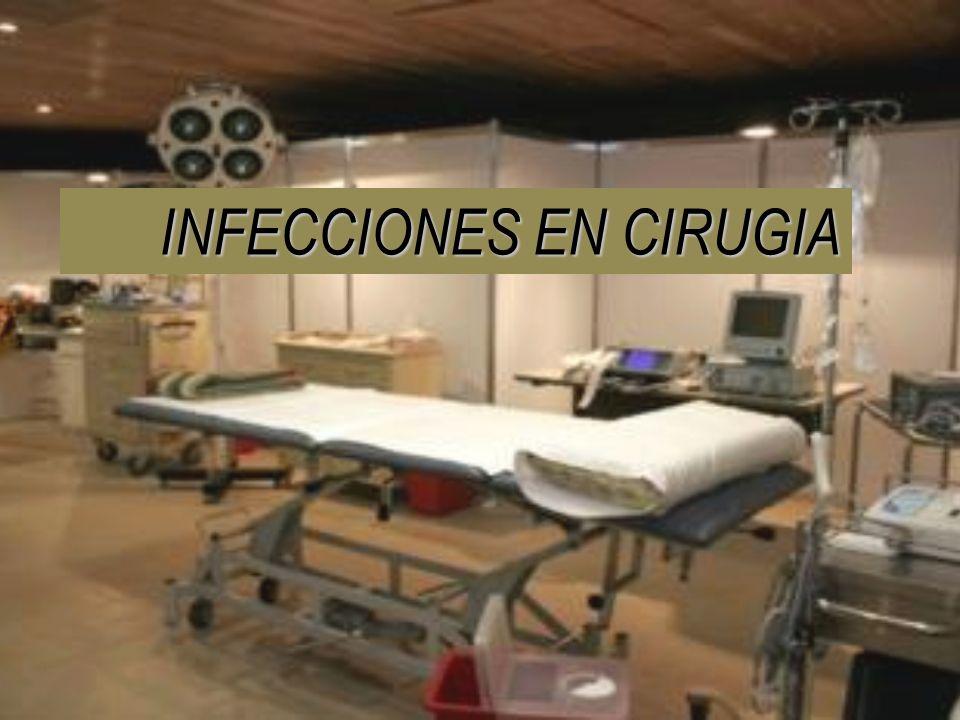 INFECCIONES EN CIRUGIA INFECCIONES EN CIRUGIA