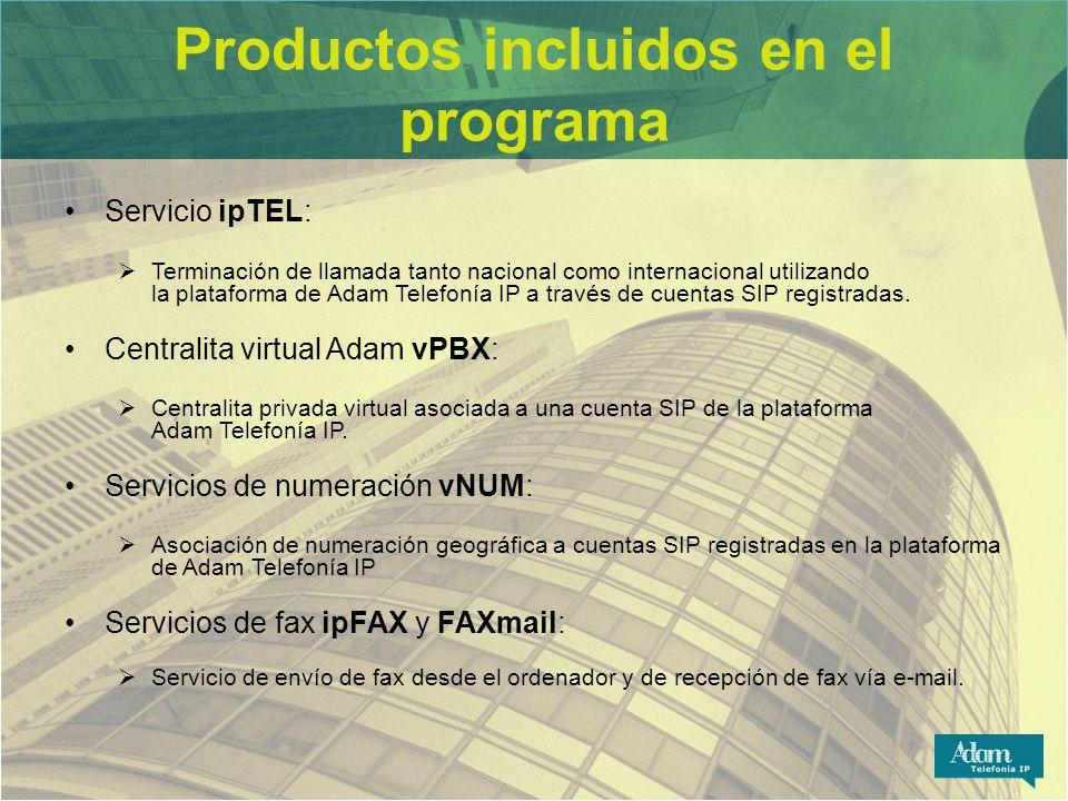 Productos incluidos en el programa Servicio ipTEL: Terminación de llamada tanto nacional como internacional utilizando la plataforma de Adam Telefonía