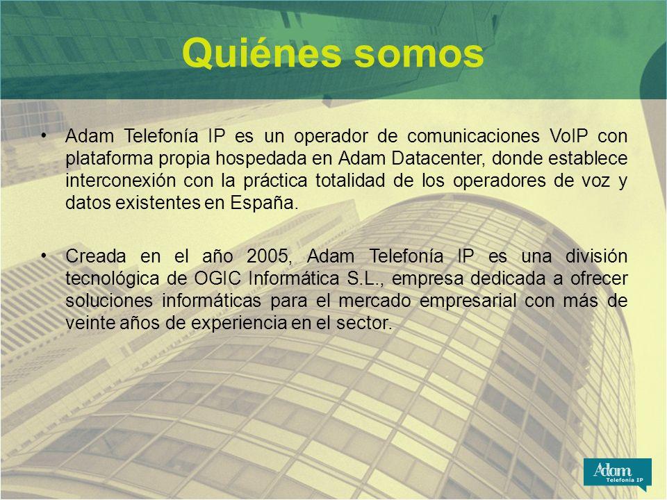 Quiénes somos Adam Telefonía IP es un operador de comunicaciones VoIP con plataforma propia hospedada en Adam Datacenter, donde establece interconexió