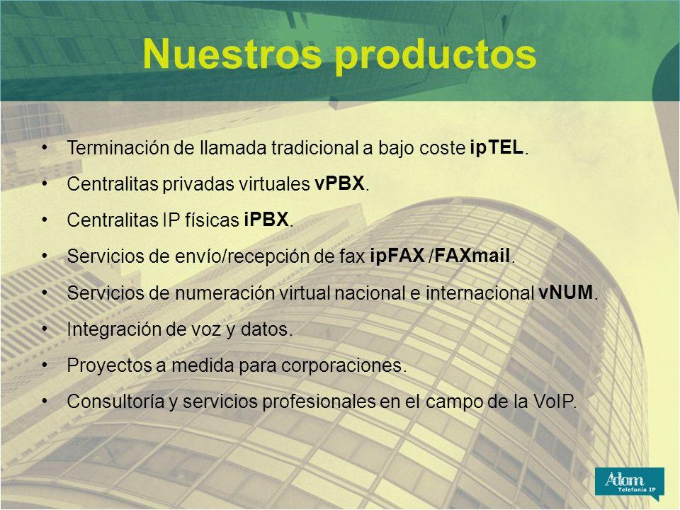Nuestros productos Terminación de llamada tradicional a bajo coste ipTEL. Centralitas privadas virtuales vPBX. Centralitas IP físicas iPBX. Servicios