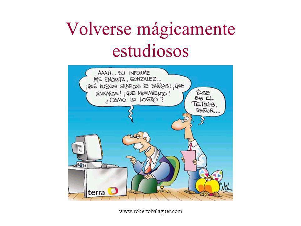 www.robertobalaguer.com Volverse mágicamente estudiosos