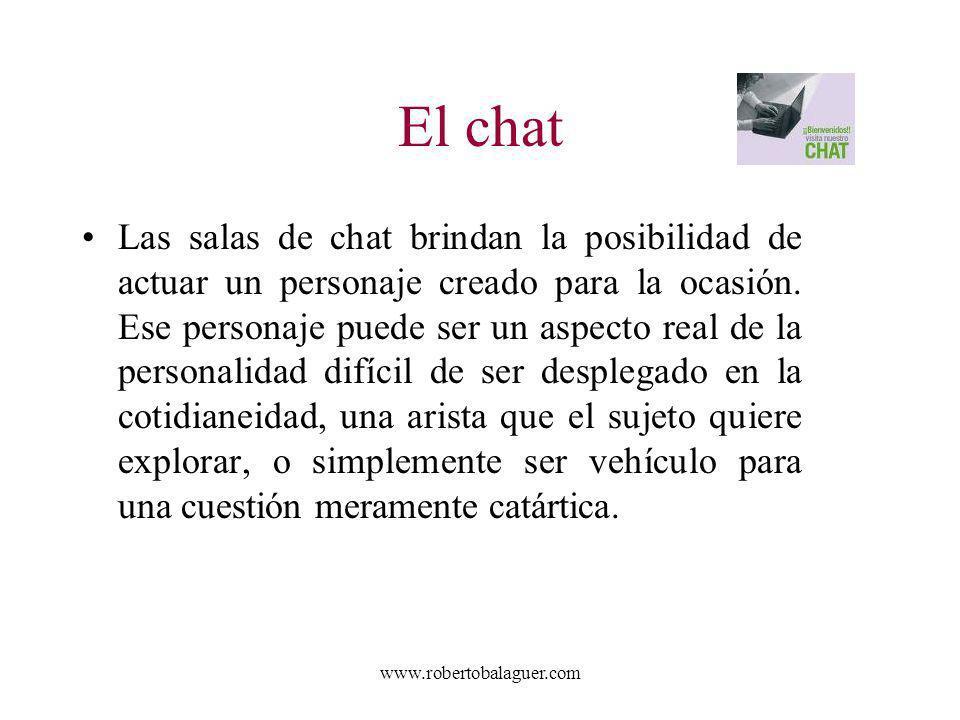 www.robertobalaguer.com El chat Las salas de chat brindan la posibilidad de actuar un personaje creado para la ocasión. Ese personaje puede ser un asp