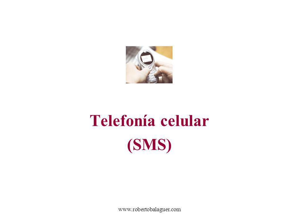 www.robertobalaguer.com Telefonía celular (SMS)