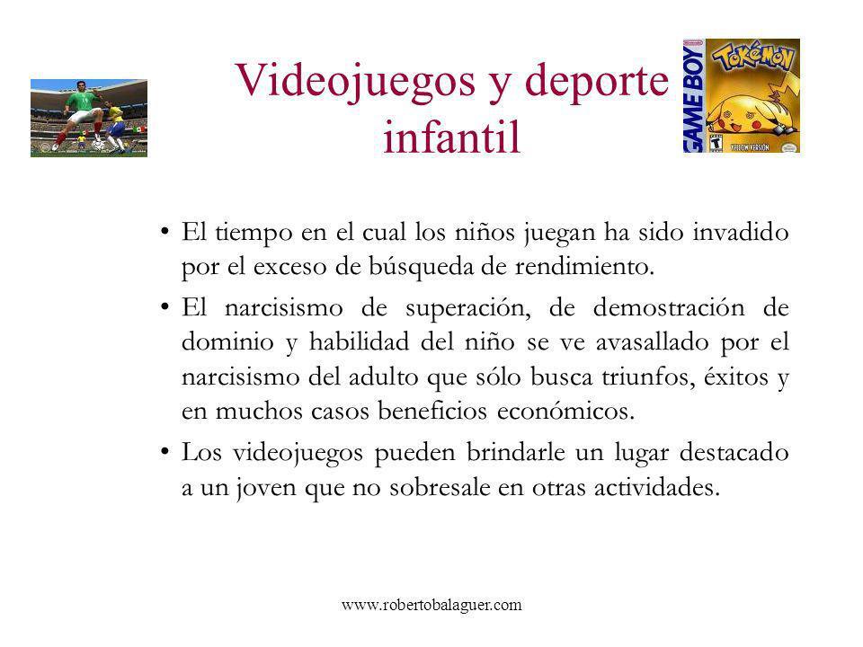www.robertobalaguer.com Videojuegos y deporte infantil El tiempo en el cual los niños juegan ha sido invadido por el exceso de búsqueda de rendimiento
