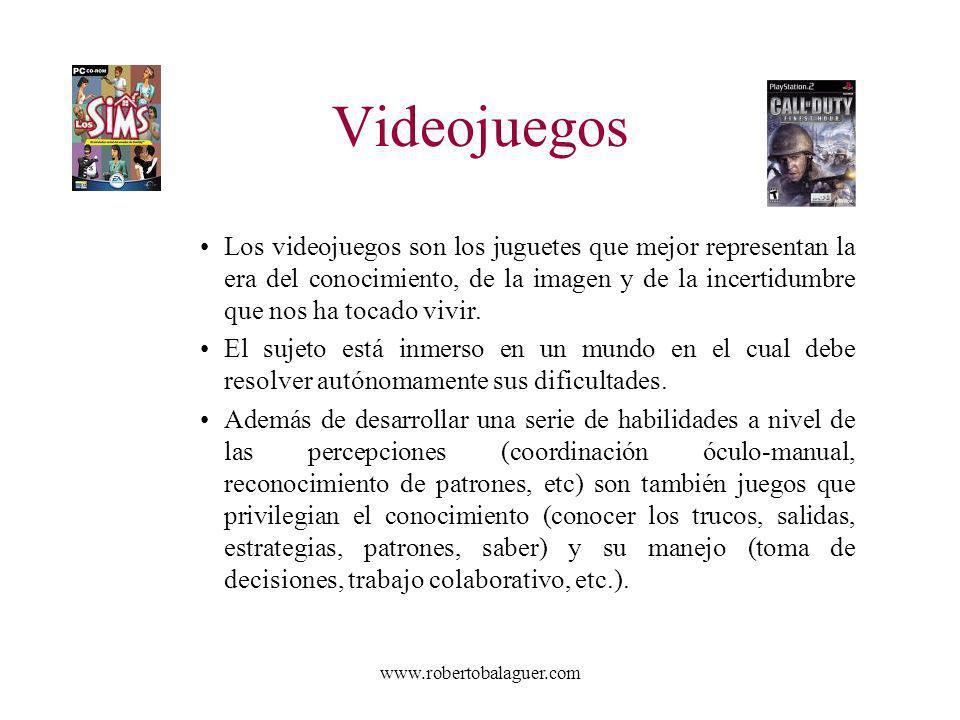 www.robertobalaguer.com Videojuegos Los videojuegos son los juguetes que mejor representan la era del conocimiento, de la imagen y de la incertidumbre