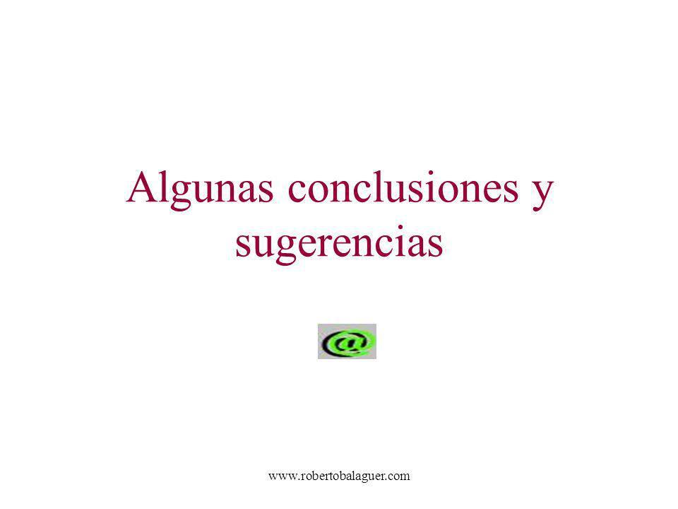 www.robertobalaguer.com Algunas conclusiones y sugerencias