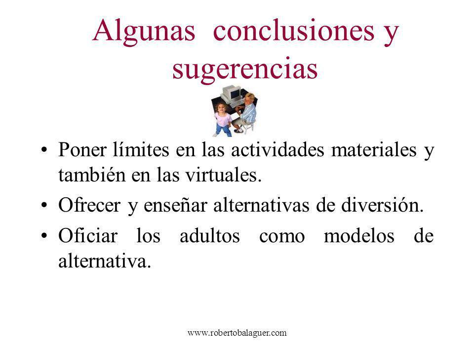 www.robertobalaguer.com Poner límites en las actividades materiales y también en las virtuales. Ofrecer y enseñar alternativas de diversión. Oficiar l