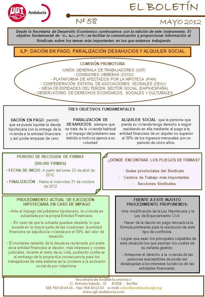 ILP: DACIÓN EN PAGO, PARALIZACIÓN DESAHUCIOS Y ALQUILER SOCIAL Nº 58 MAYO 2012 EL BOLETÍN Desde la Secretaría de Desarrollo Económico continuamos con la edición de este instrumento.