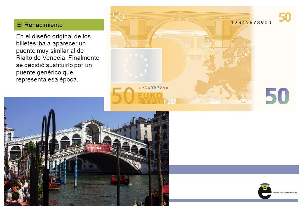 Unidades Didácticas Europeas Nº 4 www.quehaceeuropapornosotros.com El Renacimiento En el diseño original de los billetes iba a aparecer un puente muy