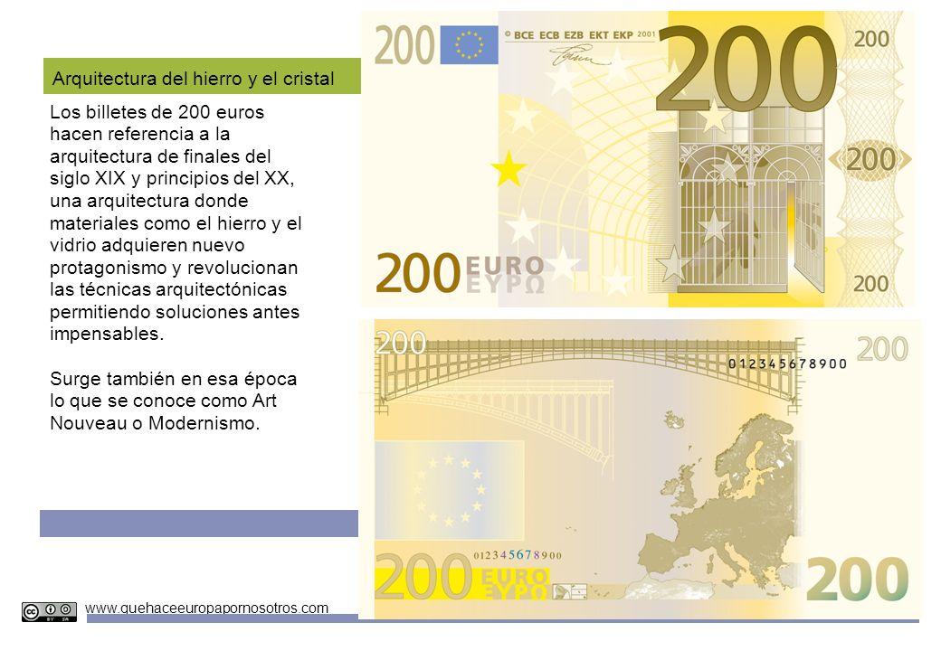 Unidades Didácticas Europeas Nº 4 www.quehaceeuropapornosotros.com Arquitectura del hierro y el cristal Los billetes de 200 euros hacen referencia a l