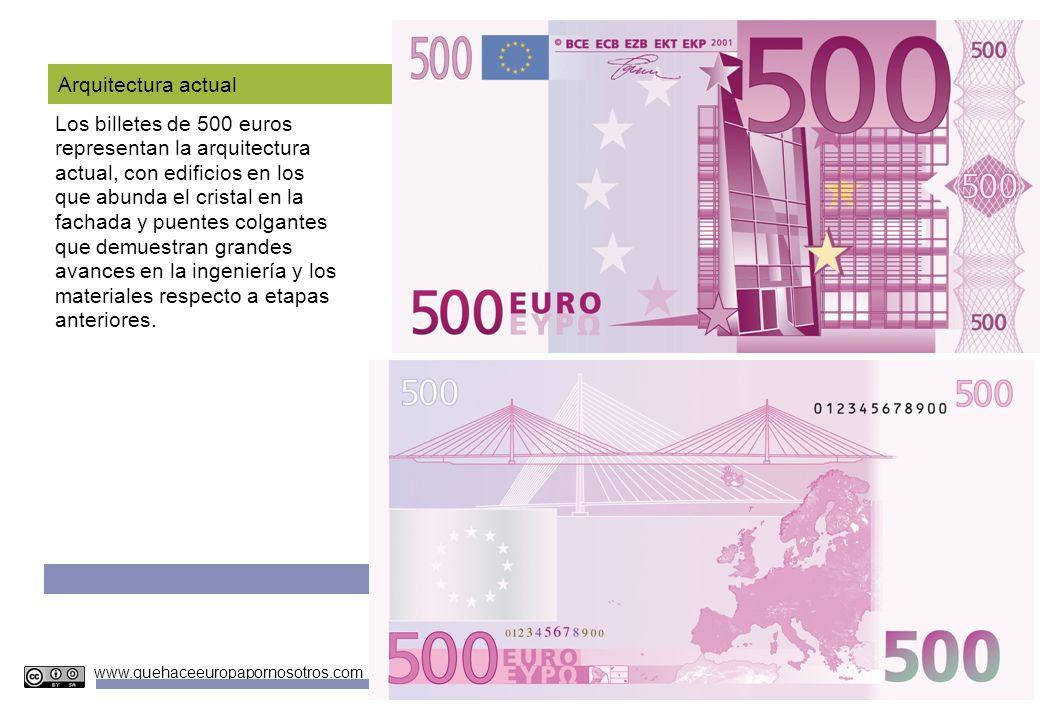 Unidades Didácticas Europeas Nº 4 www.quehaceeuropapornosotros.com Arquitectura actual Los billetes de 500 euros representan la arquitectura actual, c