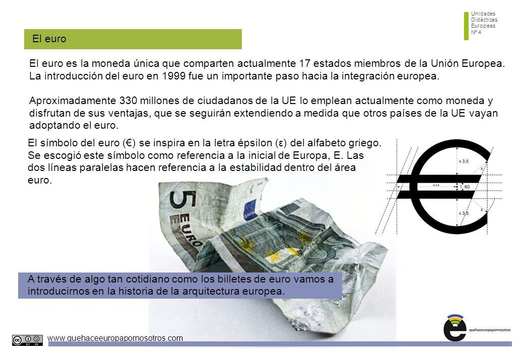 Unidades Didácticas Europeas Nº 4 www.quehaceeuropapornosotros.com El euro El euro es la moneda única que comparten actualmente 17 estados miembros de