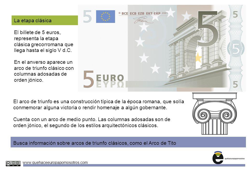 Unidades Didácticas Europeas Nº 4 www.quehaceeuropapornosotros.com La etapa clásica El billete de 5 euros, representa la etapa clásica grecorromana qu