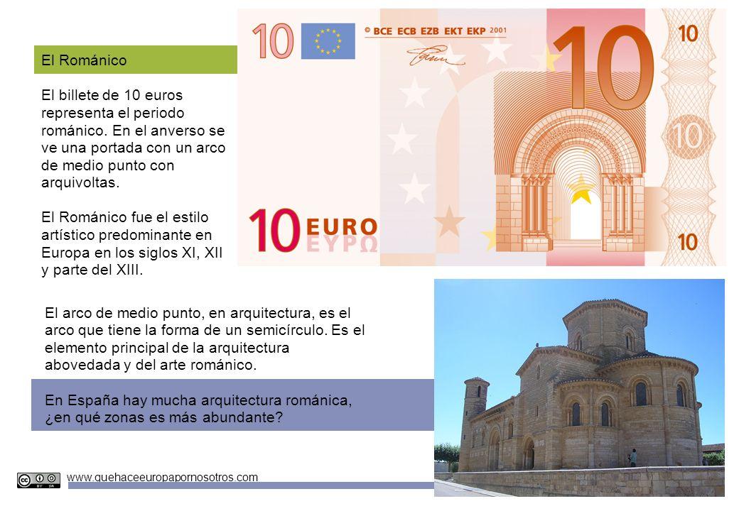 Unidades Didácticas Europeas Nº 4 www.quehaceeuropapornosotros.com El Románico El billete de 10 euros representa el periodo románico. En el anverso se