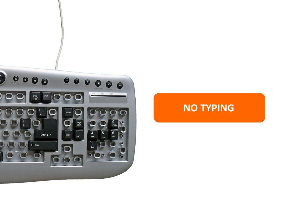 NO TYPING
