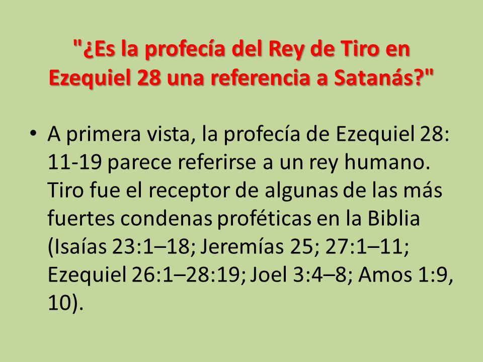 Sin embargo: Algunas de las descripciones en Ezequiel 28: 11-19 van más allá de cualquier mero rey humano.