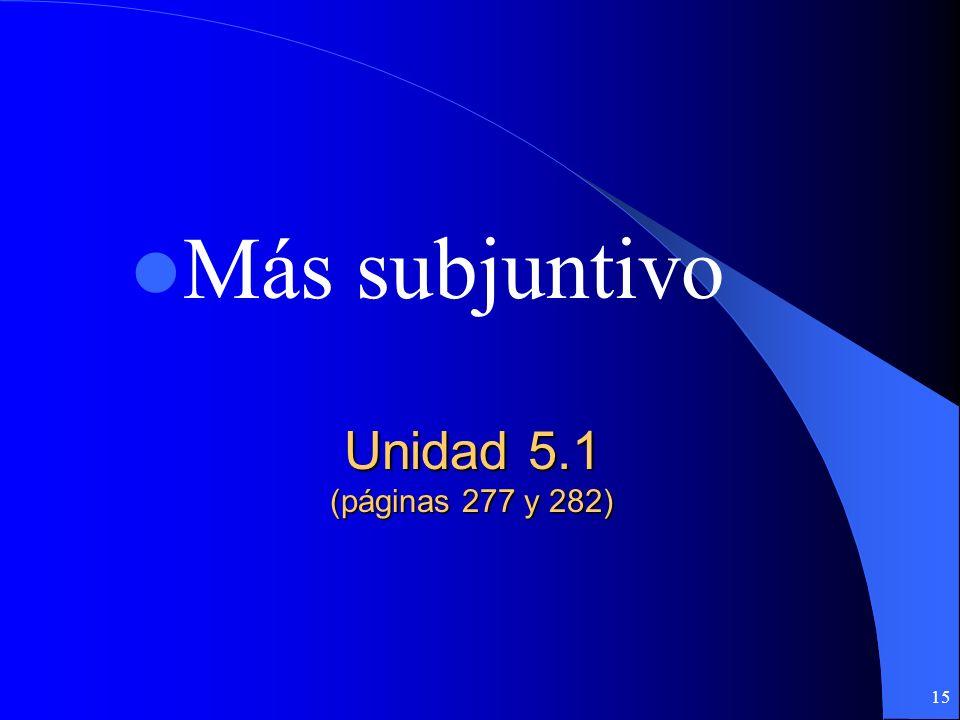 14 ¡Subjuntivo siempre! ESCAAPA En caso de que (in case) Sin que (without) Con tal de que (as long as) A fin de que (so that) A menos que (unless) Par