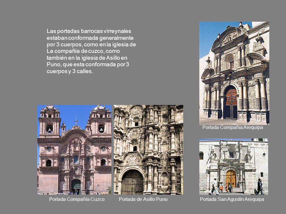 Las portadas barrocas virreynales estaban conformada generalmente por 3 cuerpos, como en la iglesia de La compañía de cuzco, como también en la iglesi