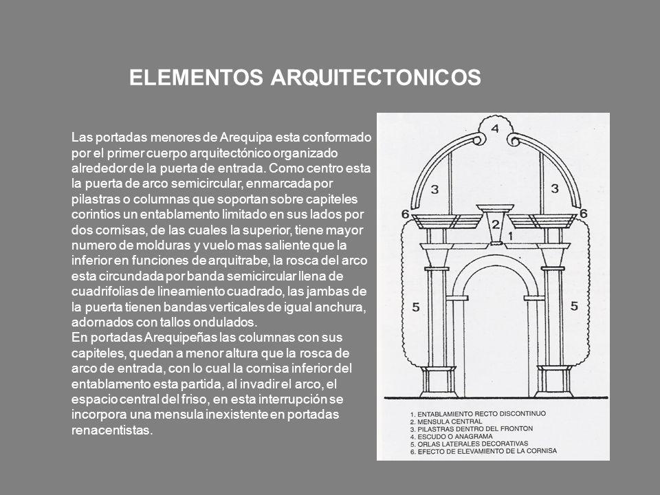 Las portadas menores de Arequipa esta conformado por el primer cuerpo arquitectónico organizado alrededor de la puerta de entrada. Como centro esta la
