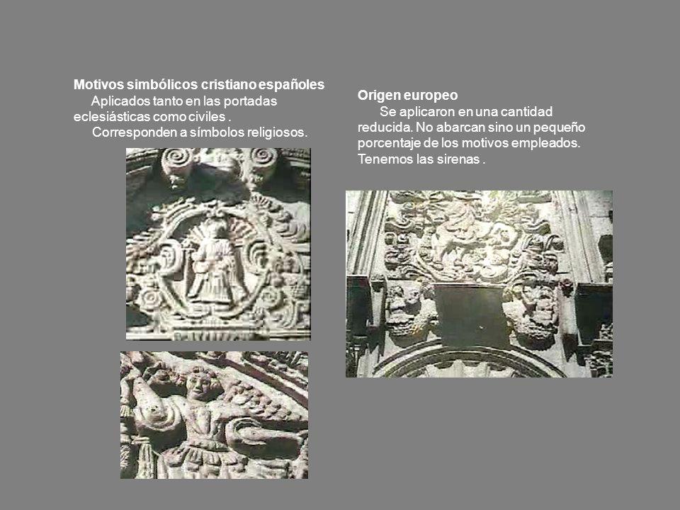 Motivos simbólicos cristiano españoles Aplicados tanto en las portadas eclesiásticas como civiles. Corresponden a símbolos religiosos. Origen europeo