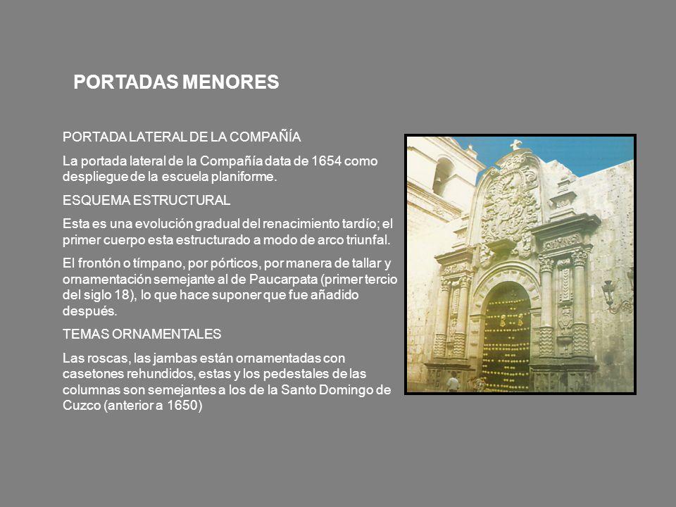 PORTADA LATERAL DE LA COMPAÑÍA La portada lateral de la Compañía data de 1654 como despliegue de la escuela planiforme. ESQUEMA ESTRUCTURAL Esta es un