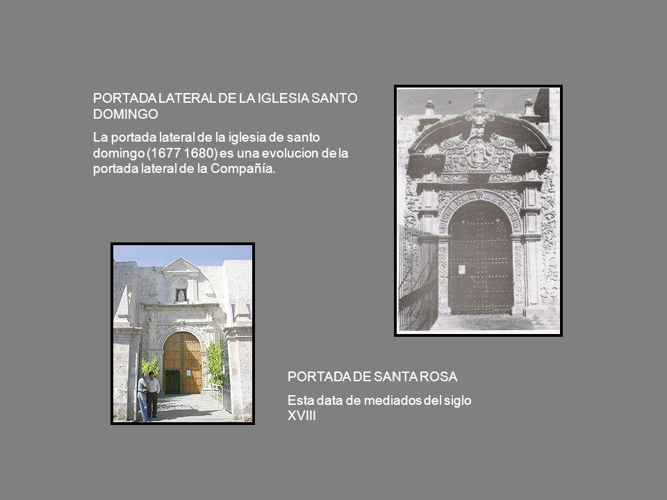 PORTADA DE SAN JUAN DE YANAHUARA En carteles podría precisar la fecha de conclusión del templo en el año 1750 PORTADA DE SAN MIGUEL DE CAYMA Se supone de la misma época que la portada de Yanahuara, en 1750.