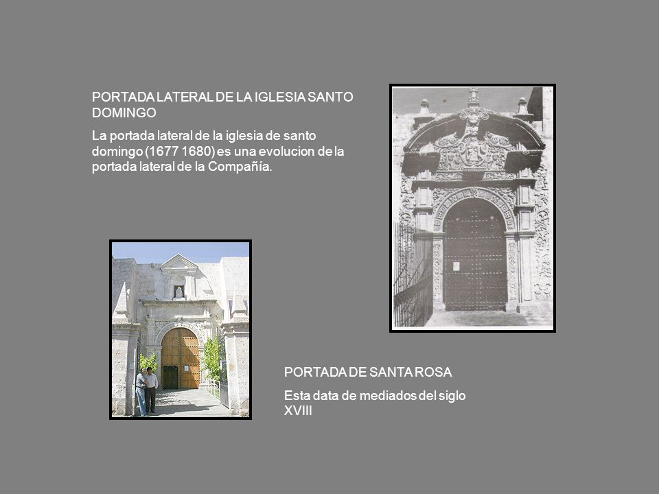 PORTADA LATERAL DE LA IGLESIA SANTO DOMINGO La portada lateral de la iglesia de santo domingo (1677 1680) es una evolucion de la portada lateral de la