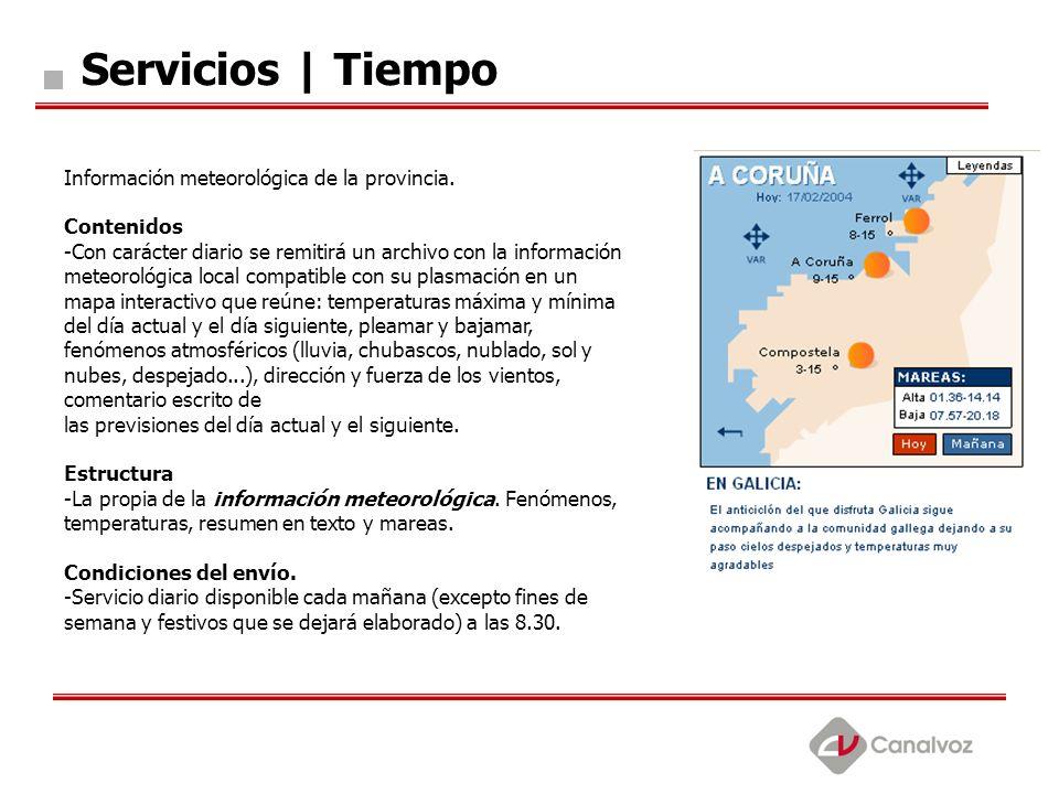 Servicios | Tiempo Información meteorológica de la provincia. Contenidos -Con carácter diario se remitirá un archivo con la información meteorológica