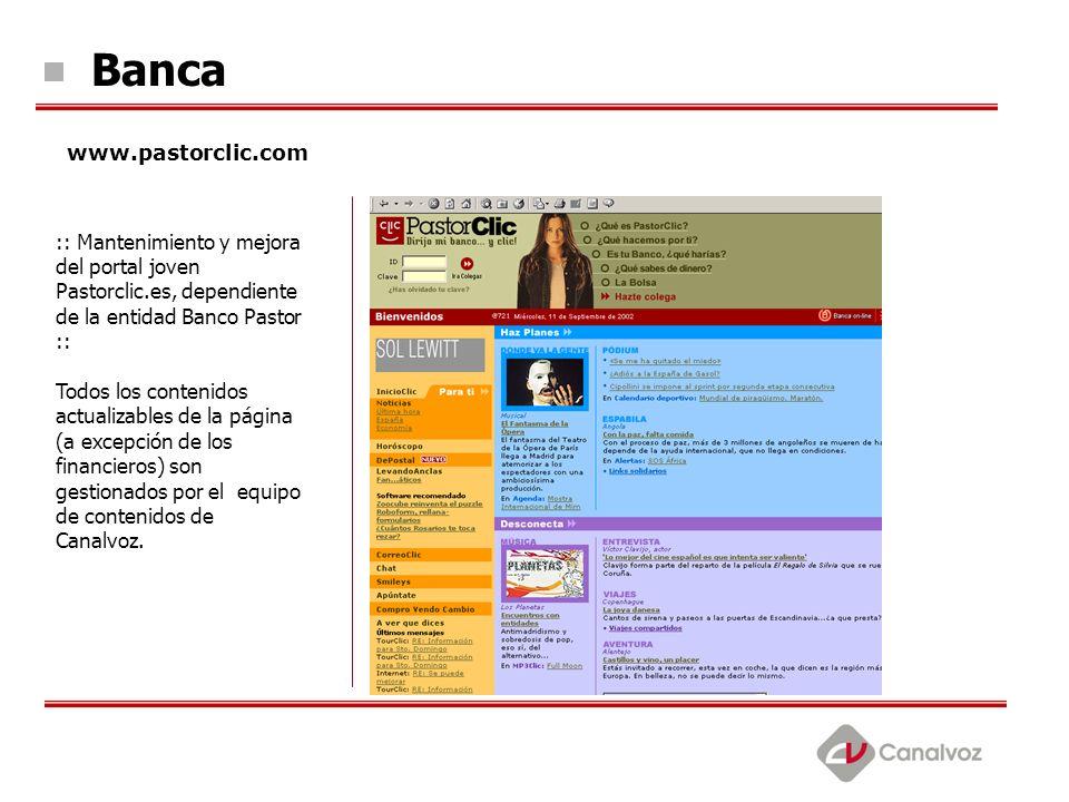 Banca www.pastorclic.com :: Mantenimiento y mejora del portal joven Pastorclic.es, dependiente de la entidad Banco Pastor :: Todos los contenidos actu