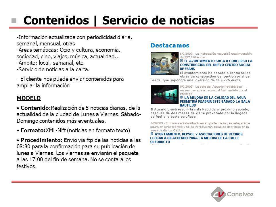 1.1 Análisis y documentación Contenidos | Servicio de noticias -Información actualizada con periodicidad diaria, semanal, mensual, otras -Áreas temáti