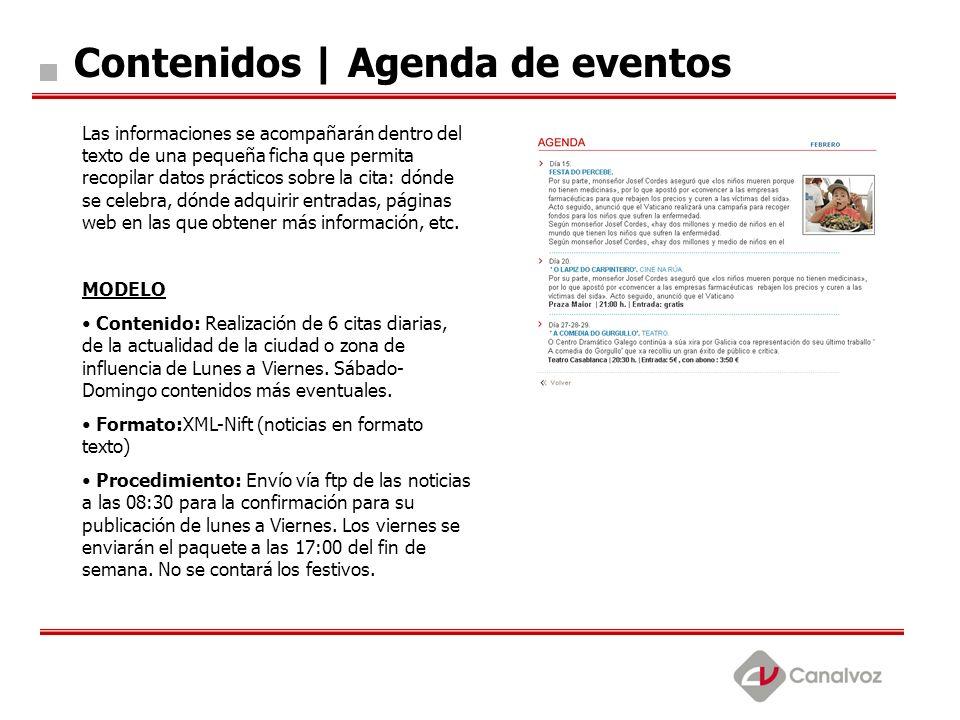Contenidos | Agenda de eventos Las informaciones se acompañarán dentro del texto de una pequeña ficha que permita recopilar datos prácticos sobre la c