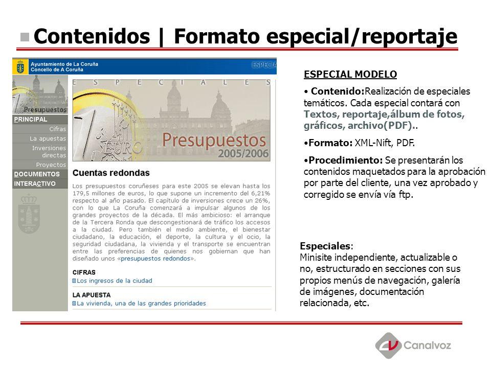Contenidos | Formato especial/reportaje ESPECIAL MODELO Contenido:Realización de especiales temáticos. Cada especial contará con Textos, reportaje,álb