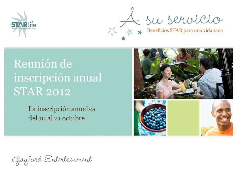 Reunión de inscripción anual STAR 2012 La inscripción anual es del 10 al 21 octubre