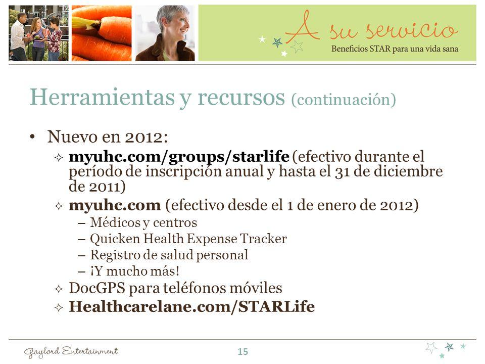 Herramientas y recursos (continuación) Nuevo en 2012: myuhc.com/groups/starlife (efectivo durante el período de inscripción anual y hasta el 31 de dic