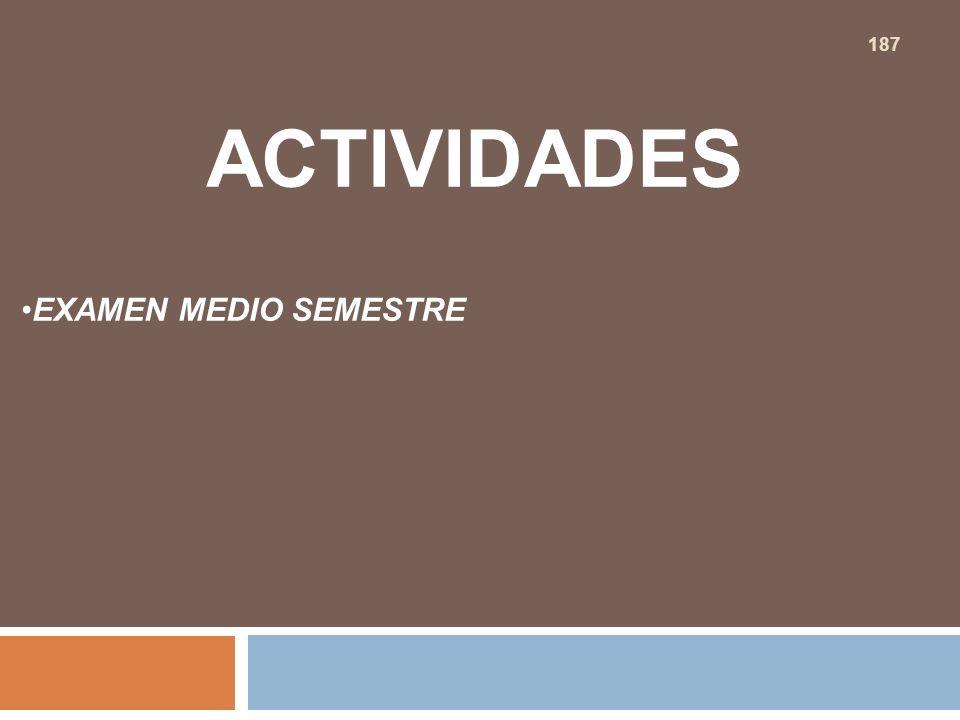 ACTIVIDADES EXAMEN MEDIO SEMESTRE 187