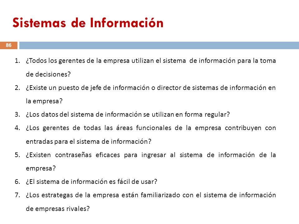 1.¿Todos los gerentes de la empresa utilizan el sistema de información para la toma de decisiones? 2.¿Existe un puesto de jefe de información o direct