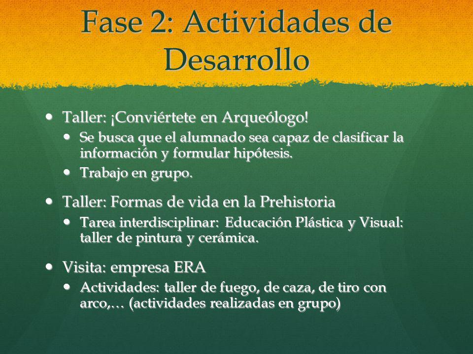 Fase 2: Actividades de Desarrollo Taller: ¡Conviértete en Arqueólogo! Taller: ¡Conviértete en Arqueólogo! Se busca que el alumnado sea capaz de clasif
