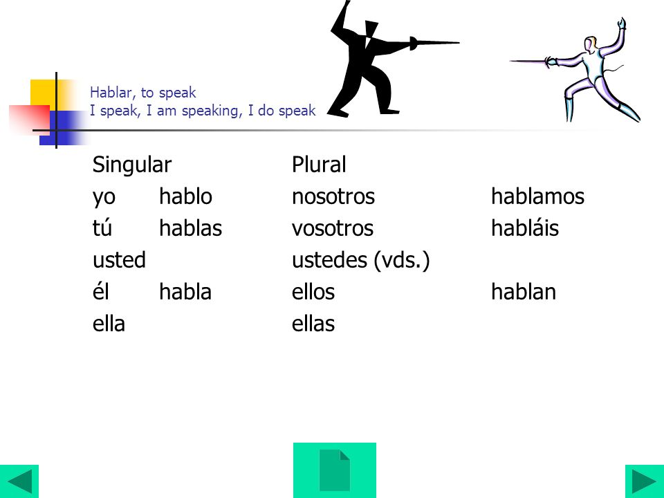 Notes The present tense of regular –ar verbs is formed by dropping the ending –ar of the infinitive and adding the personal endings, -o, -as,-a,- amos, -áis,-an.