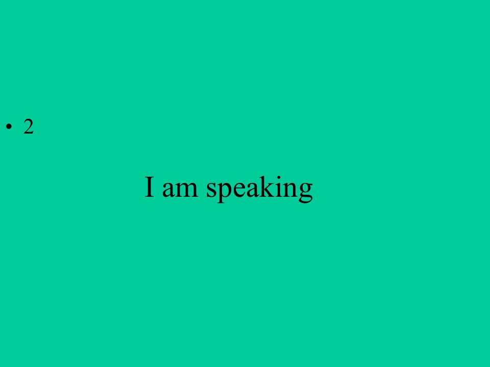 I am speaking 2